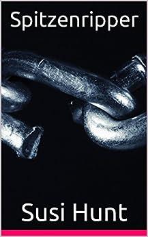 Spitzenripper: Heidelberger Kriminalroman por Susi Hunt epub