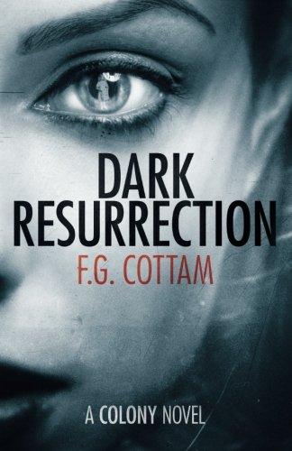 Dark Resurrection (A Colony Novel)