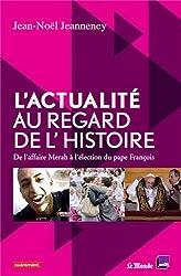 L'actualité au regard de l'Histoire : De l'affaire Merah à l'élection du pape François