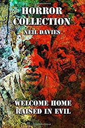 Horror Collection: Welcome Home & Raised In Evil: Two Complete Novels In One Volume