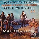 LOS ANGELES NEGROS dejenme si estoy llorando/la sirena de mis suenos EP 7