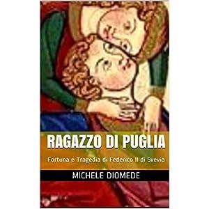 Ragazzo di Puglia: Fortuna e Tragedia di Federico