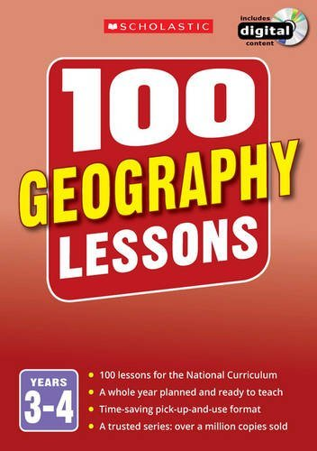 100 Geography Lessons: Years 3-4 (100 Lessons - New Curriculum)