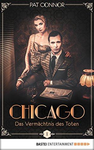 Chicago - Das Vermächtnis des Toten (Die Krimi-Serie in den Zwanzigern 1) (Deutsches Bier Outfits)