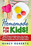 #6: Homemade Fun For Kids!: Make all Natural Edible Slime, Play Dough, Silly Putty, Paper Crafts, Giant Bubble, Liquid Rainbow, Watercolor Paint & so Much More!