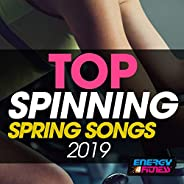 Top Spinning Spring Songs 2019 (15 Tracks Non-Stop Mixed Compilation for Fitness & Workout - 140