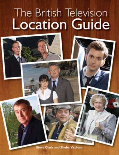 The British Television Location Guide by Steve Clark (2008-06-16)