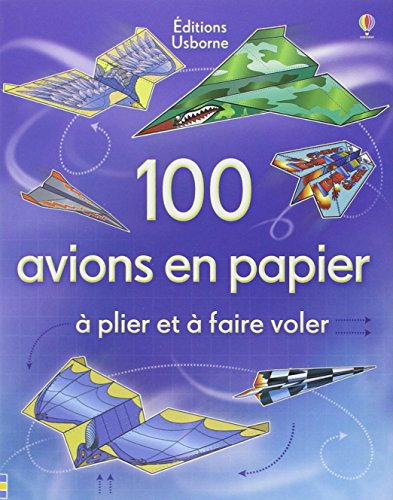 100 AVIONS EN PAPIER par FIONA WATT