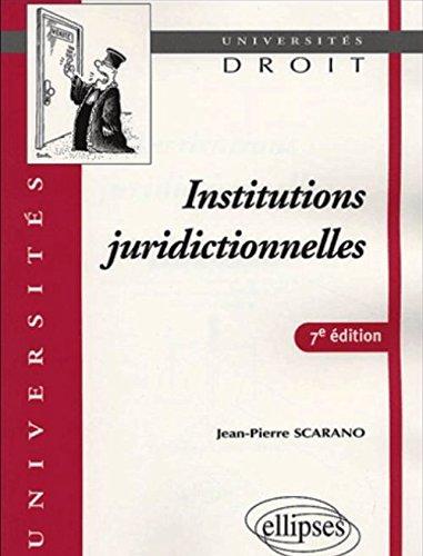 Institutions juridictionnelles par Jean-Pierre Scarano