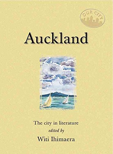 [(Auckland : The City in Literature)] [Edited by Witi Ihimaera ] published on (August, 2015)