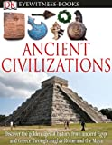 DK Eyewitness Books: Ancient Civilizations