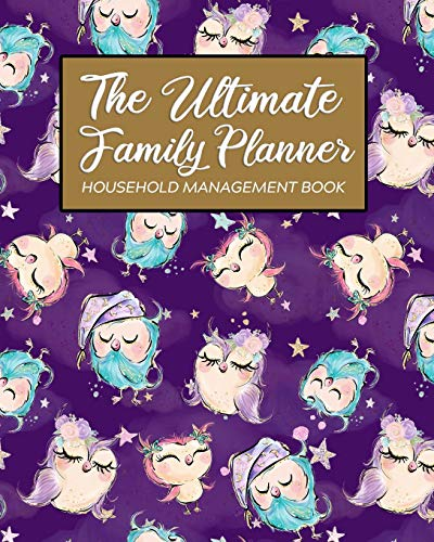The Ultimate Family Planner Household Management Book: Purple Violet Cute Owl Family Bird Mom Tracker |  Calendar Contacts Password | School Medical ... Budget Expenses  |  Mothers Day Gift (Planner Amy Knapp Family)