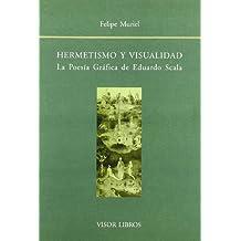 Hermetismo y visualidad: la poesiagrafica de Eduardo scala
