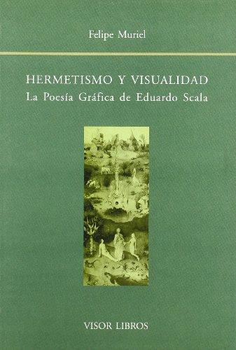 Hermetismo y visualidad : la poesía gráfica de Eduardo Scala