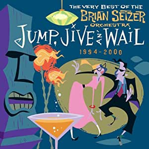 JUMp; Jive An' Wail : The Very Best Of