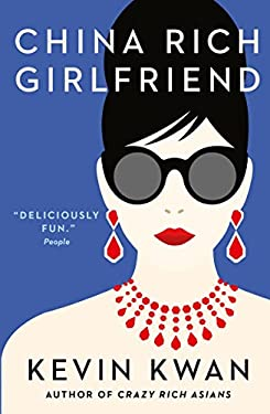 China Rich Girlfriend: There's Rich, There's Filthy Rich, and Then There's China Rich... (Crazy Rich Asians) (English Edition)