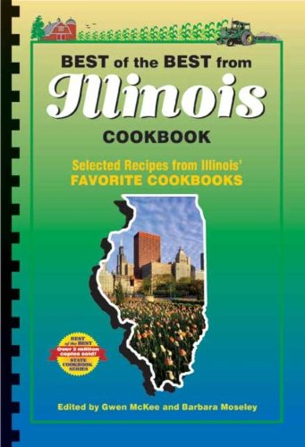 Best of the Best from Illinois: Selected Recipes from Illinois' Favorite Cookbooks