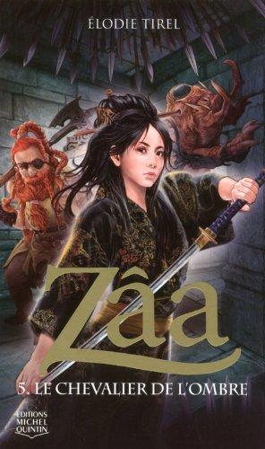 Zâa, Tome 5 : Le chevalier de l'ombre