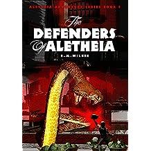 The Defenders of Aletheia: Aletheia Adventure Series Book 5