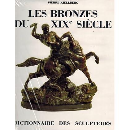 Les Bronzes du XIXe siècle : Dictionnaire des sculpteurs