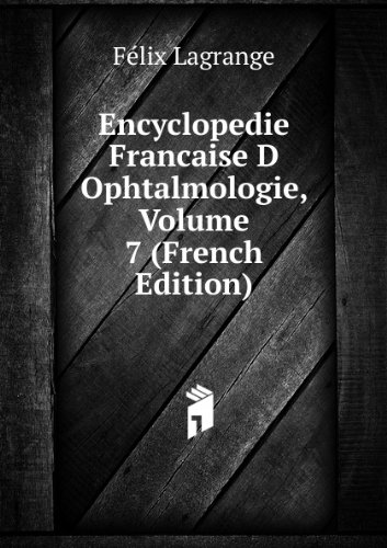 Encyclopedie Francaise D Ophtalmologie, Volume 7 (French Edition)