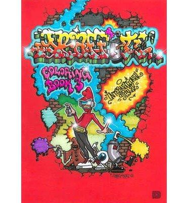 [(Graffiti Coloring Book 3)] [ Edited by Bjorn Almqvist ] [April, 2012]