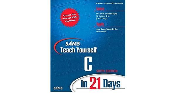 Sams Teach Yourself C In 21 Days Sams Teach Yourself In 21 Days