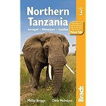 Northern Tanzania: Serengeti, Kilimanjaro, Zanzibar by Philip Briggs (2013-06-05)