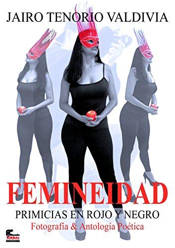 FEMINEIDAD PRIMICIAS EN ROJO Y NEGRO por JAIRO TENORIO VALDIVIA
