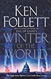 Winter of the World (Century of Giants Trilogy) by Ken Follett (2013-09-26) - Pan Books; Unabridged edition (2013-09-26) - 26/09/2013