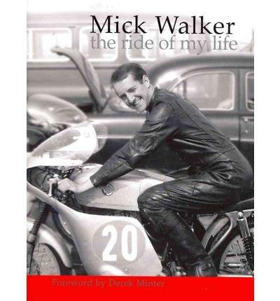 [ MICK WALKER: THE RIDE OF MY LIFE - GREENLIGHT ] Mick Walker: The Ride of My Life - Greenlight By Walker, Mick ( Author ) Jun-2012 [ Hardcover ]