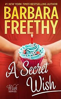 A Secret Wish (Wish Series Book 1) (English Edition) von [Freethy, Barbara]