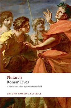 Roman Lives: A Selection of Eight Roman Lives: A Selection of Eight Lives (Oxford World's Classics) von [Plutarch]