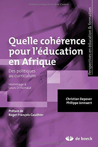 Quelle cohérence pour l'éducation en Afrique : Des politiques au curriculum, hommage à Louis d'Hainaut