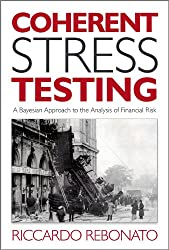 Coherent Stress Testing: A Bayesian Approach to the Analysis of Financial Stress (The Wiley Finance Series)