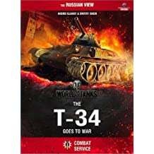 World of Tanks: The T-34 Goes to War