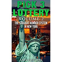 Pick 3 Lottery-2: Volume 2: The Straight Number System in New York (English Edition)