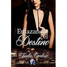 Enlazando el destino (Romantic Ediciones)