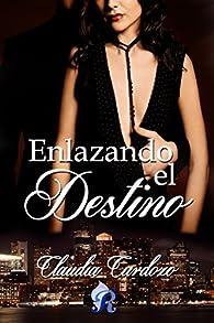 Enlazando el destino par Claudia Cardozo