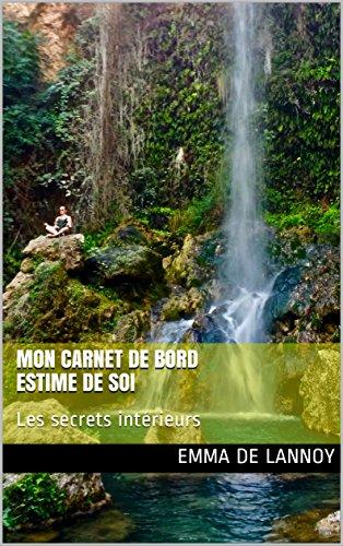 Couverture du livre Mon carnet de bord  Estime de soi: Les secrets intérieurs