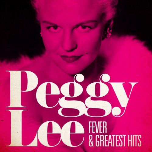 Peggy Lee : Fever and Greatest...