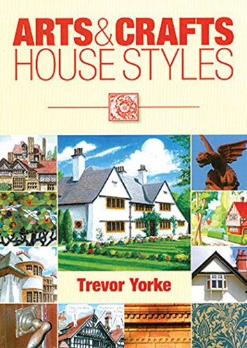 Arts and Crafts House Styles (Easy Reference Guide) (England's Living History)
