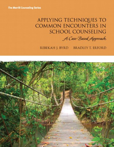 Applying Techniques to Common Encounters in School Counseling: A Case-Based Approach (The Merrill Counseling)