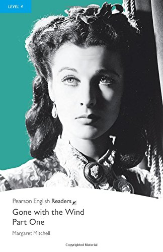 Penguin Readers Level 4 Gone with the Wind – Part One: Pt. 1, Level 4 (Pearson English Graded Readers)