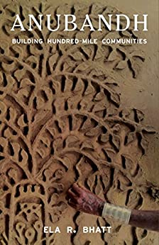 Anubandh: Building Hundred-Mile Communities by [Bhatt, Ela]