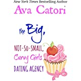 The Big, Not-So-Small, Curvy Girls Dating Agency (Plush Daisies: BBW Romance Book 1) (English Edition)
