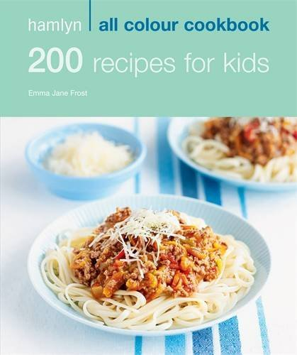 200 Recipes for Kids: Hamlyn All Colour Cookbook by Emma Jane Frost (2009-08-06)