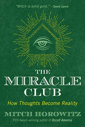 The Miracle Club: How Thoughts Become Reality (English Edition)