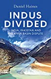 Indus Divided: India, Pakistan and the River Basin Dispute