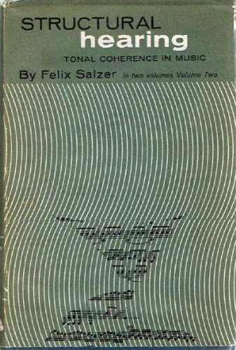 Structural Hearing: Tonal Coherence in Music by Felix Salzer (1962-01-01)